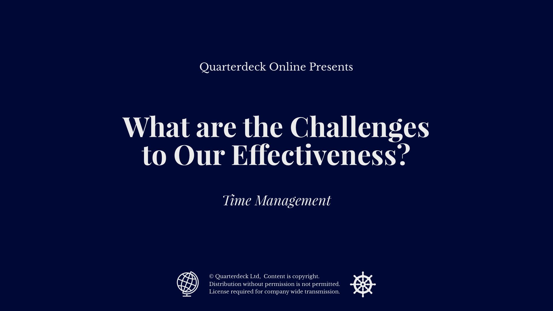 What are the Challenges to Our Effectiveness?